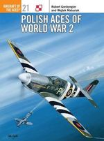 Polish Aces of World War 2 : Aircraft of the Aces Ser. - Robert Gretzyngier
