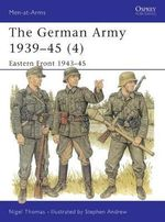 The German Army, 1939-45 : Eastern Front, 1943-45 v. 4 - Nigel Thomas
