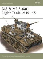 M3 and M5 Stuart Light Tanks, 1941-45 - Steven J. Zaloga