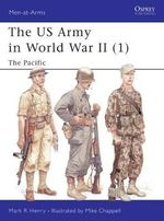 US Army of World War 2 : Pacific v. 1 - Mark R. Henry