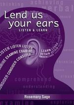 Lend Us Your Ears : Listen and Learn - Rosemary Sage