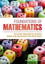 Foundations of Mathematics : An Active Approach to Number, Shape and Measures in the Early Years - Judith Stevens