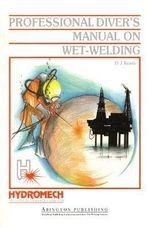 Professional Diver's Manual on Wet-Welding - David Keats