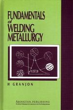 Fundamentals of Welding Metallurgy - H. Granjon