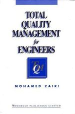 Total Quality Management for Engineers : How to Use Lean Speed and Six Sigma Quality to Imp... - Mohamed Zairi