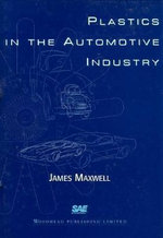 Plastics in the Automotive Industry : An Annotated Bibliography - James Maxwell
