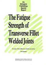 Fatigue Strength of Transverse Fillet Welded Joints : A Study of the Influence of Joint Geometry :  A Study of the Influence of Joint Geometry - T.R. Gurney
