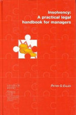 Insolvency : A Practical Legal Handbook for Managers :  A Practical Legal Handbook for Managers - Peter G. Eales