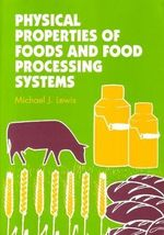 Physical Properties of Foods and Food Processing Systems - Michael J. Lewis