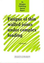Fatigue of Thin Walled Joints under Complex Loading - T.R. Gurney
