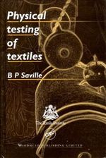 Physical Testing of Textiles - B.P. Saville