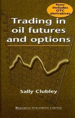Trading in Oil Futures and Options - Sally Clubley