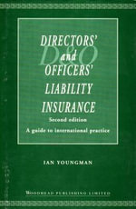 Directors' and Officers' Liability Insurance : A Guide to International Practice : Entrepreneurship in the Political Arena - Ian Youngman