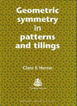 Geometric Symmetry in Patterns and Tilings - C.E. Horne