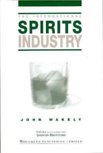 The International Spirits Industry - John Wakely