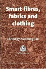 Smart Fibres, Fabrics and Clothing : Fundamentals and Applications