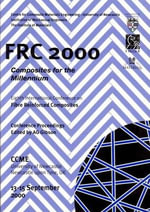FRC 2000 - Composites for the Millennium :  Proceedings from the Eighth International Conference on Fibre Reinforced Composites, 13-15 September 2000, U