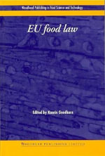 European Food Law : A Practical Guide : Balancing Private Choices and Public Accountabilit... - Kaarin Goodburn