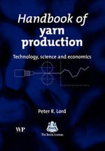Yarn Technology : Science, Technology and Economics - P.R. Lord