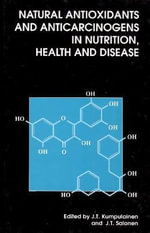 Natural Antioxidants and Anticarcinogens in Nutrition, Health and Disease - J. T. Kumpulainen