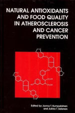 Natural Antioxidants and Food Quality in Atherosclerosis and Cancer Prevention - J. T. Kumpulainen