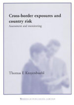 Cross-Border Exposures and Country Risk : Assessment and Monitoring - Thomas Krayenbuehl