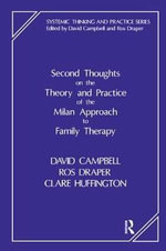 Second Thoughts on the Theory and Practice of the Milan Approach to Family Therapy - David Campbell