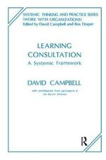 Learning Consultation : A Systemic Framework - David Campbell