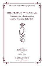 The Person Who is Me : Contemporary Perspectives on the True and False Self