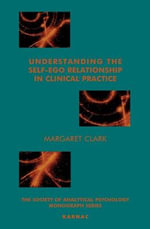 Understanding the Self-ego Relationship in Clinical Practice : Towards Individuation - Margaret Clark