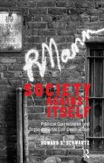 Society Against Itself : Political Correctness and Organizational Self-destruction - Howard S. Schwartz