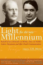 Light for the New Millennium : Letters, Documents and After-Death Communications - Rudolf Steiner