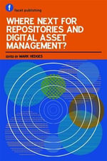 Where Next for Repositories and Digital Asset Management?