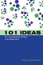 101 Ideas for Successful Library Management - Sue McKnight