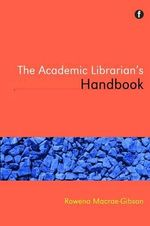 The Subject Librarian's Handbook - Rowena Macrae-Gibson