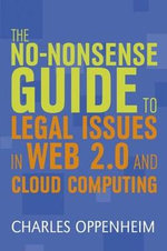 The No-nonsense Guide to Legal Issues in Web 2.0 and Cloud Computing - Charles Oppenheim