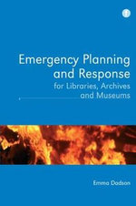 Emergency Planning and Response for Libraries, Archives and Museums - Emma Dadson