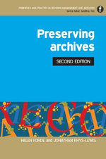 Preserving Archives : Economics, Policy, and Practice - Helen Forde