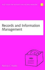 Records and Information Management : Politics and Discourse - Patricia C. Franks