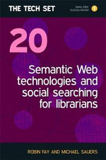 Semantic Web Technologies and Social Searching for Librarians : The Tech Set(R) #20 (Tech Set 20) - Robin M. Fay