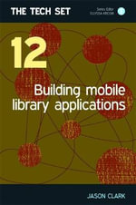 Building Mobile Library Applications - Jason A. Clark