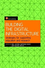 Building the Digital Infrastructure : Strategies for Supporting Education and Research