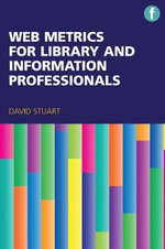 Web Metrics for Library and Information Professionals - David Stuart