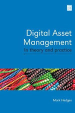 Digital Asset Management in Theory and Practice - Mark Hedges