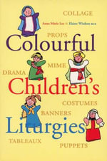 Colourful Children's Liturgies - Anne Marie Lee