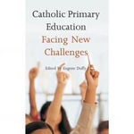 Catholic Primary Education : Facing New Challenges