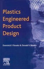 Plastics Engineered Product Design - Dominick V. Rosato