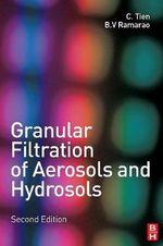 Granular Filtration of Aerosols and Hydrosols - Chi Tien