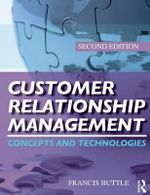 Customer Relationship Management : Concepts and Technologies : 2nd Edition - Francis Buttle