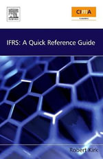 IFRS : A Quick Reference Guide - Robert Kirk
